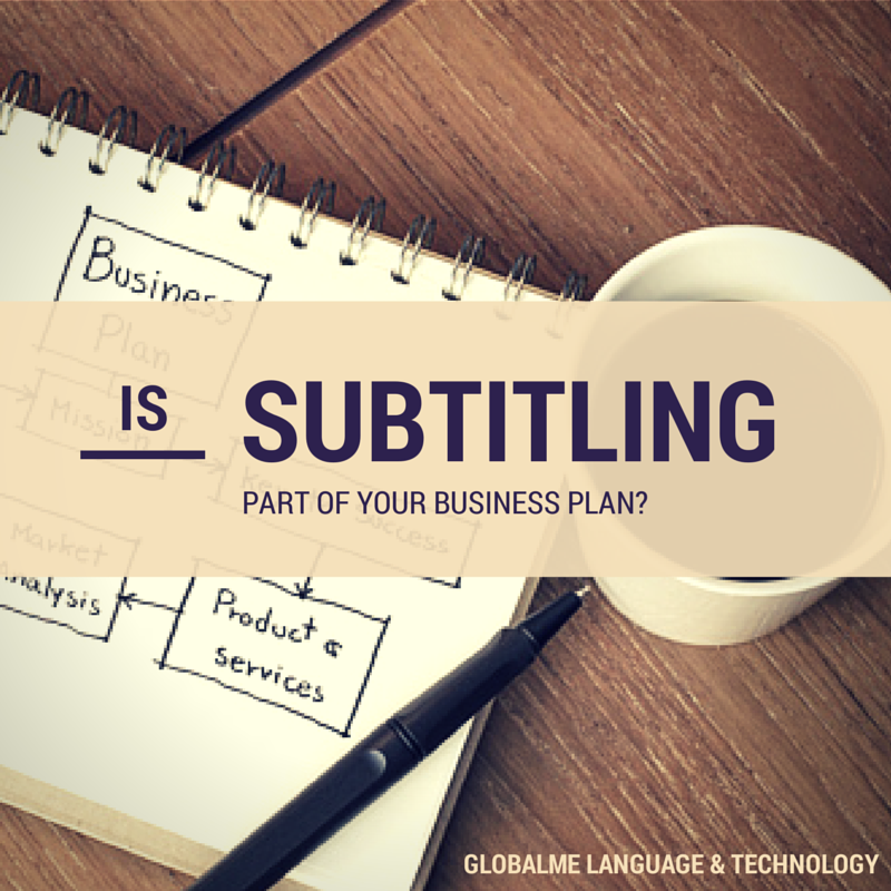 We explain why a good subtitling strategy is such an important part of your business plan.