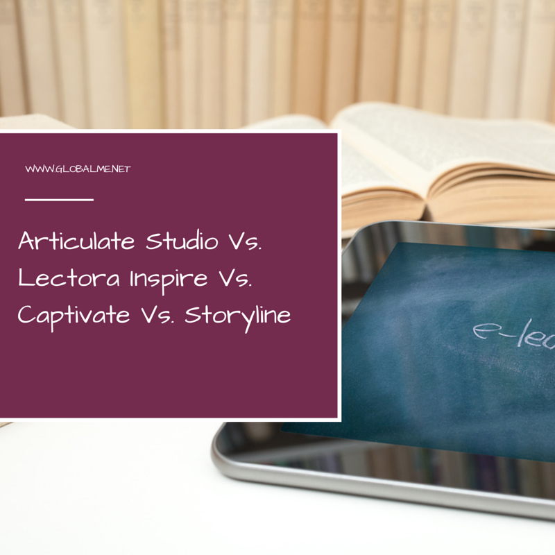 eLearning Software Comparison: Articulate Studio, Lectora Inspire, Captivate & Storyline
