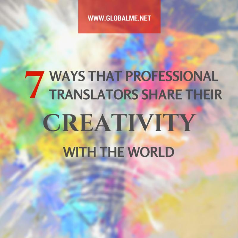 Creativity in Translation: 7 Ways Translators Use Creativity