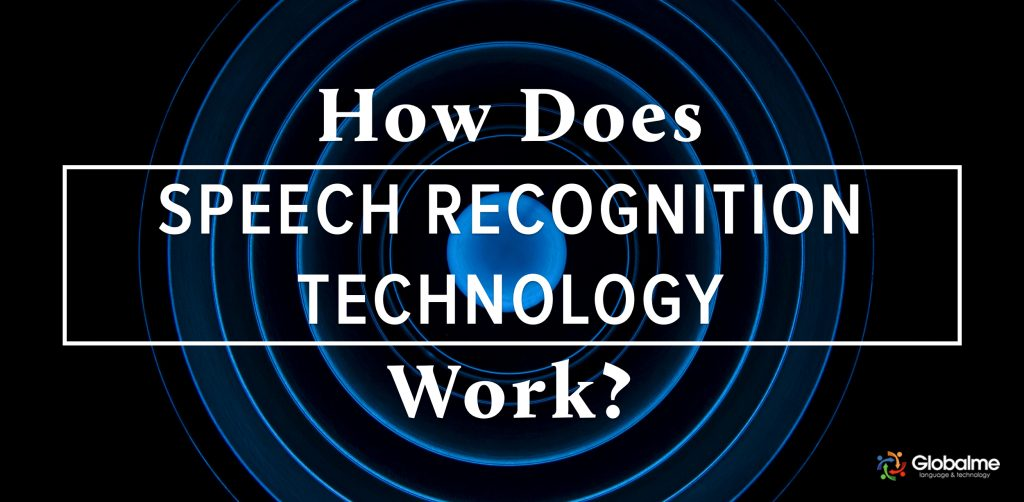 how does speech recognition technology work long