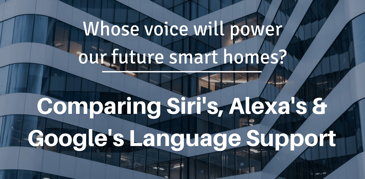 Language support in voice assistants compared siri alexa google home
