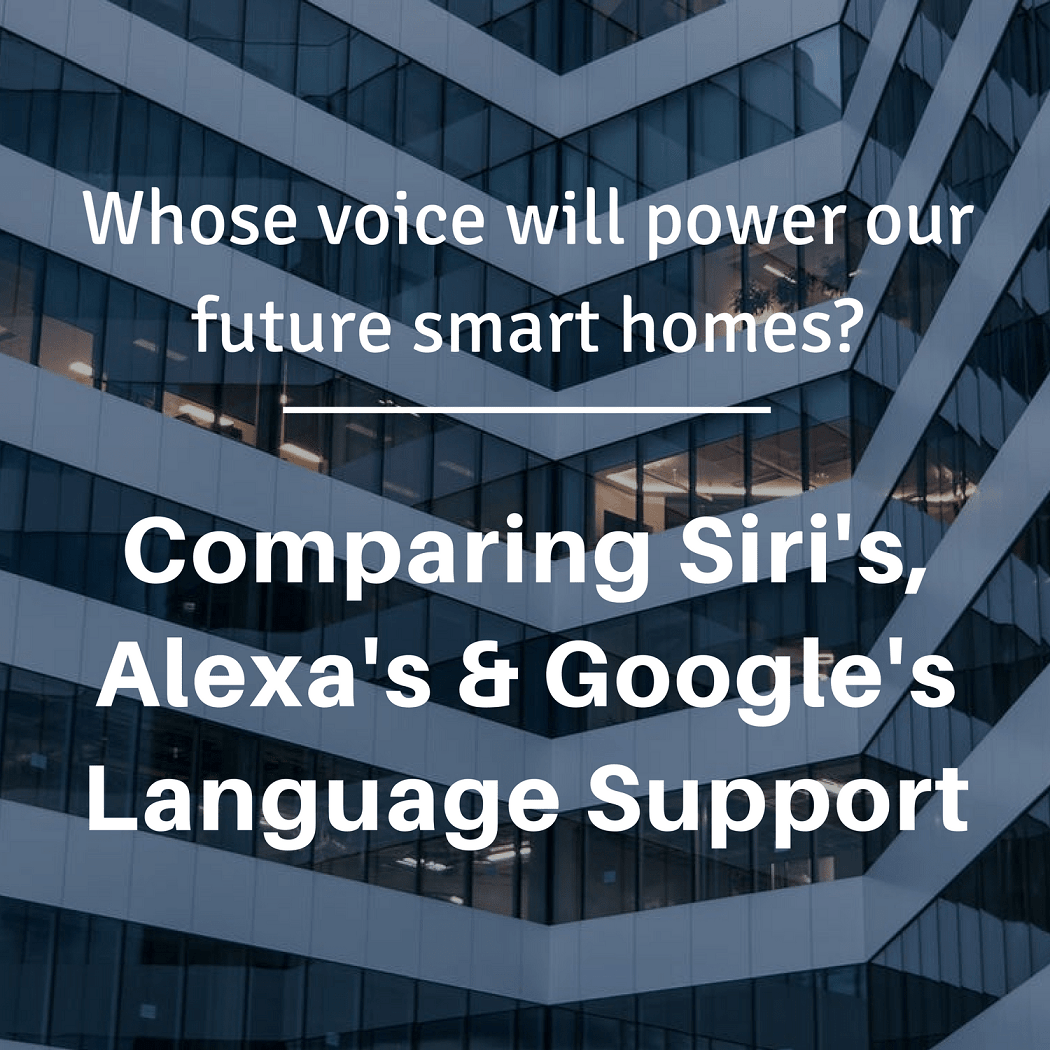 Language Support in Voice Assistants Compared (Updated for 2019)