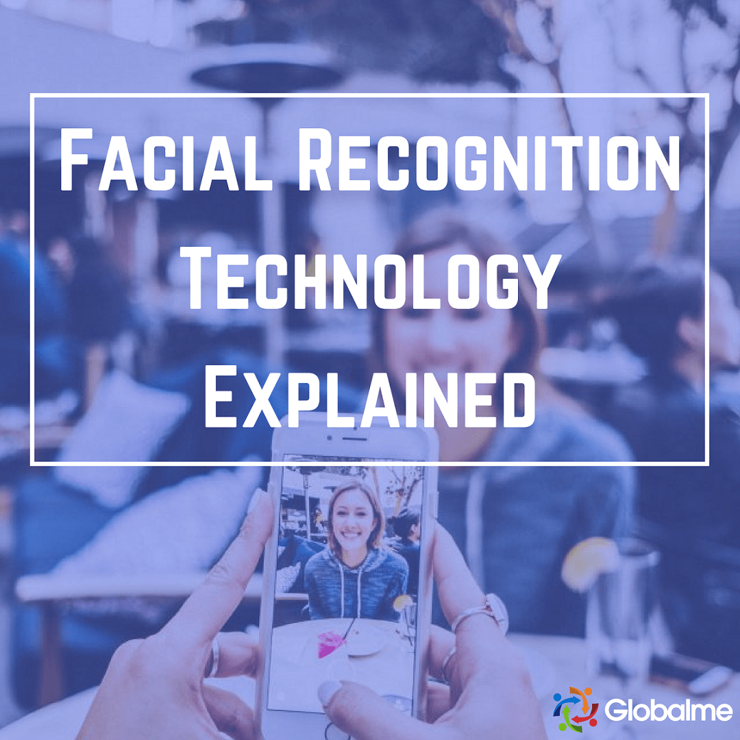 Facial Recognition Technology Explained | Globalme